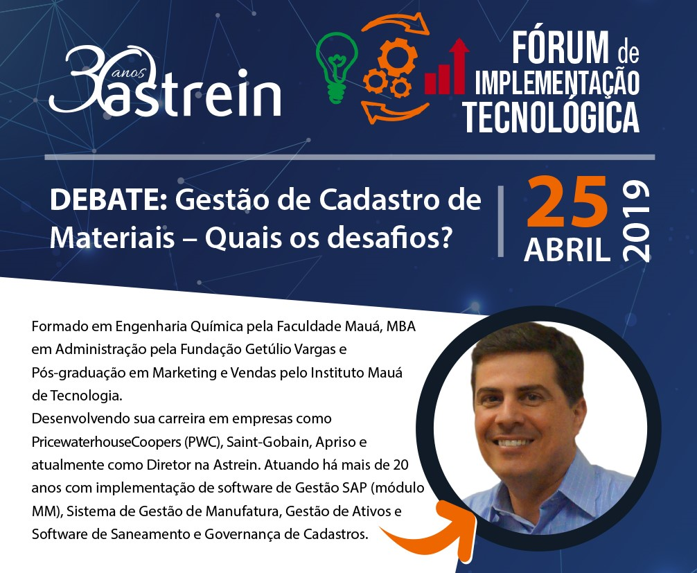 """Astrein participará do debate: """"Gestão de Cadastro de Materiais – Quais os desafios?"""" no Fórum de Implementação Tecnológica"""